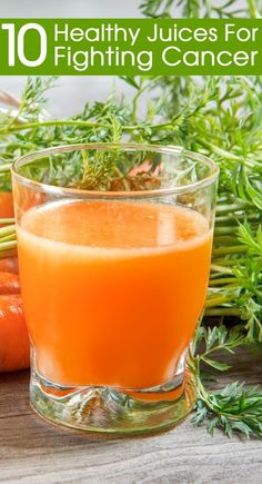 10 Healthy Juices For Fighting Cancer.