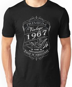 Birthday Gift T-Shirt Vintage Limited Born 1967 Edition Unisex T-Shirt Vintage Birthday Parties, 70th Birthday Gifts, Birthday Shirts, Birthday Ideas, Aged To Perfection, Quote Posters, Classic T Shirts, Tee Shirts, Unisex