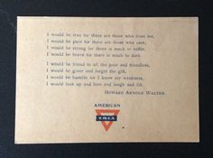"WWI Postcard from American YMCA, AEF.  History: Known today as the YMCA Ragger's Creed, text comes from 1906 hymn by Howard A. Walter.  Walter joined the YMCA staff in 1913 and served as a Y Secretary in Lahore, India, where he died in 1918.  Thomas Caldwell of the Oakland Y formed YMCA Ragger program in 1914, and ""I would be true"" was recommended as the Ragger's Creed by his colleague, Ray Ogden.  It's unclear that Walter knew them, or that this card was connected to Ragger's program."