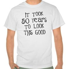 >>>Hello          50th birthday, 50 years to look this good! shirts           50th birthday, 50 years to look this good! shirts in each seller & make purchase online for cheap. Choose the best price and best promotion as you thing Secure Checkout you can trust Buy bestDeals          50th bi...Cleck Hot Deals >>> http://www.zazzle.com/50th_birthday_50_years_to_look_this_good_shirts-235899730704102518?rf=238627982471231924&zbar=1&tc=terrest