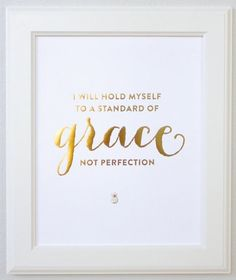 i will hold myself to a standard of grace not perfection - Google Search
