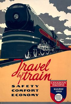 Travel by train: Safety, comfort, economy. Canadian Pacific Railway Lines, circa 1940.