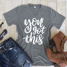 You got this Tee - Vinyl Tee Shirt - Flowy Tank- Slouchy Tee - Custom Tee Design - (VT1087) by TheCustomStudioShop on Etsy https://www.etsy.com/listing/463532864/you-got-this-tee-vinyl-tee-shirt-flowy