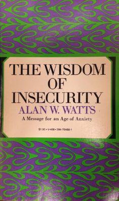 The Wisdom of Insecurity by Alan W. Watts http://www.amazon.com/dp/B00656HDL2/ref=cm_sw_r_pi_dp_qpwYvb0Z8RMZC