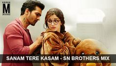 Sanam Tere Kasam - SN Brothers Mix Latest Song, Sanam Tere Kasam - SN Brothers Mix Dj Song, Free Hd Song Sanam Tere Kasam - SN Brothers Mix ,