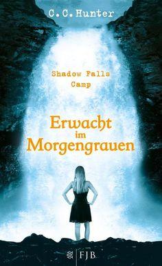 C.C. Hunter: Shadow Falls Camp - Erwacht im Morgengrauen 02