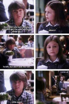 Is this on a movie? Because it's the best pickup line I've ever heard of. And it came from a seven year old