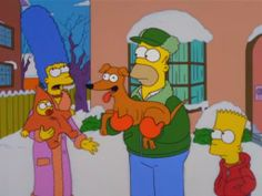 Homer: [carrying Santa's Little Helper] I did it!  I found our dog!  Now our Christmas is complete. Marge: We were looking for Lisa. Bart:I thought we were caroling.