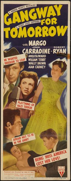 Gangway for Tomorrow (1943) Stars: Margo, John Carradine, Robert Ryan, Amelita Ward, Harry Davenport, Alan Carney, Richard Ryen ~  Director: John H. Auer