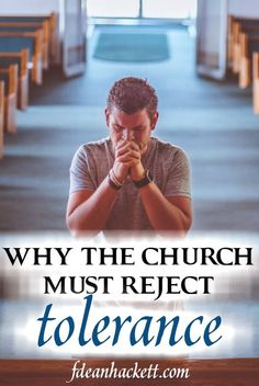 There has come a time when the church must reject the idea of tolerance and stand up for biblical morality. The church cannot be the salt and light she is called to be as long as she bows to tolerance and political correctness.