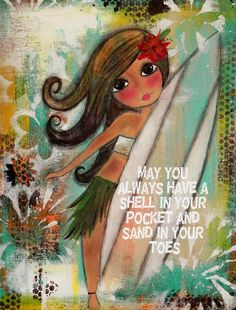 May you always have a shell in your pocket and sand in your toes. (Southendgirlart on Etsy)