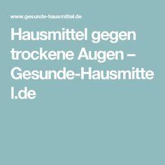Hausmittel gegen trockene Augen – Gesunde-Hausmittel.de