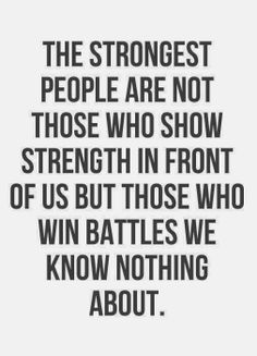 Always give people the benefit of the doubt. You are not aware of the battles they are fighting.