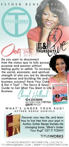 "Join Titus Works with our special guest Cheryl Holland on Thursday, October 2nd discussing:  Have Your Cake & Eat it Too!"" – The Savvy & Sassy Guide to Get What You Want In Life & Business.  Do you want to disconnect from the status quo to fully pursue purpose and passion without feeling guilty or selfish. To increase the social, economic, and spiritual strength of who you are by developing confidence and building life and business success?"