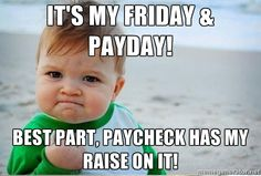 its friday | Its Payday Friday