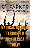 Free Kindle Book -   Radical Islamic Terrorism In America Today (True Crime & History Book 11)