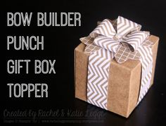 Stampin' Up! Bow Builder Punch Gift Box Topper   Created by Raachel and Katie Legge 2015 rachelleggestampinup.wordpress.com