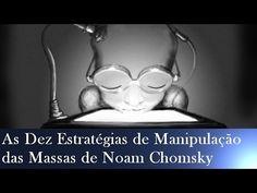 As Dez Estratégias de Manipulação das Massas de Noam Chomsky