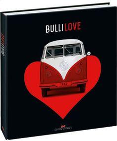 Bulli Love  /  Delius Klasing Verlag 49,90 Euro /ISBN 978-3-667-10303-1