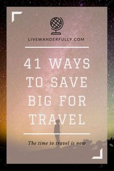 How to save as much as you can, so that you can travel as much as you want