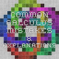 COMMON CALCULUS MISTAKES & EXPLANATIONS
