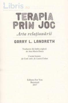 Terapia Prin Joc Arta Relationarii Dvd Garry L Landreth Digital Magazine, Cards Against Humanity, Author, Books, Therapy, Livros, Libros, Book, Book Illustrations