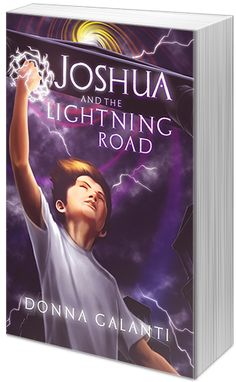 Blog Tour:  Joshua and the Lightning Road by Donna Galanti – Guest Post and Giveaway