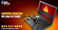 Computer Problems? We Can Fix That !  Call us on our toll-free number 844-227-0858 to avail Tech Support Service From Geekshore.com