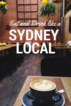 Eat and drink like a Sydney local thesweetwanderlust.com