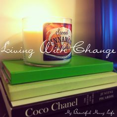 Living (and dealing) with changes - My Beautiful Messy Life