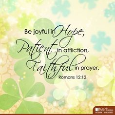 "More at http://ibibleverses.christianpost.com/ ""Be #joyful in #hope, #patient in #affliction, #faithful in #prayer."" #Romans 12:12 #iBibleverses #Jesus #Christ"