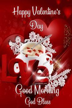 Happy Valentine's Day~~J~ Morning Happy Valentines Day Quotes Love, Valentines Day Quotes Friendship, Happy Birthday Wishes Cards, Valentine Wishes, Valentine Messages, Valentines Day Greetings, Evening Greetings, Good Night Greetings, Valentine's Day Quotes