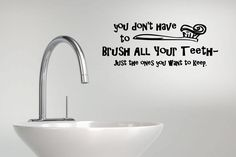 You don't have to Brush All Your Teeth only the ones you want to keep - Bathroom Vinyl Decal, Bathroom Decor, Dentist Vinyl, Brush Teeth by TheVinylCompany on Etsy