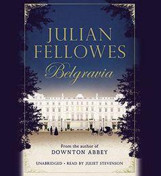 Belgravia, by Fellowes, Julian | Booklist Online
