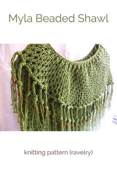 Welcome Spring and Summer! Welcome Spring, Myla, Ravelry, Crochet Top, Knots, Shawl, Knitting Patterns, Dress Up, Beads
