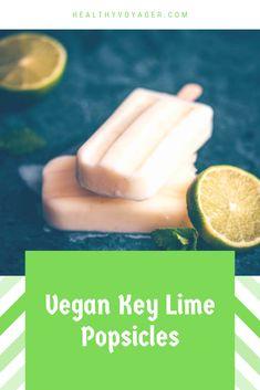 Vegan Key Lime Popsicles recipe Popsicle Recipes, Good Healthy Recipes, Whole Food Recipes, Vegan Recipes, Low Sugar Recipes, No Sugar Foods, Finding Vegan, Summer Snacks