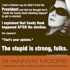 The Mudflats and Shannyn Moore Show illustrate why Fox is so dangerous. The stupid isn't just strong, it's frightening. Cant Fix Stupid, Stupid People, Ignorant People, Troll, Right Wing, Atheism, Dumb And Dumber, In This World, Equality