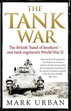 The Tank War: The British Band of Brothers - One Tank Regiment's World War II by Mark Urban http://www.amazon.co.uk/dp/034900014X/ref=cm_sw_r_pi_dp_2Qh5wb0HZ1WP5