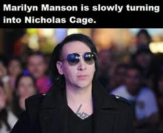 Marilyn Manson is Slowly Turning into Nicholas Cage