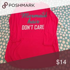 "NWT cute top Cute new shirt with the saying Mermaid hair don't care"" on the front. Comes from a clean pet/smoke free home. This is a very light shirt and would be perfect for those cool spring and summer nights. Tops Tees - Long Sleeve"