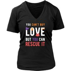 You can't buy love but you can rescue it Animal Rescue T Shirt - District Unisex Shirt / Black / S | Unique tees, hoodies, tank tops  - 1