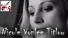 Nicole Vonlee Titlow Documentary