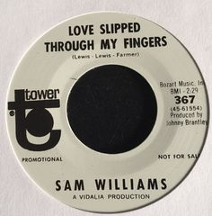 SAM WILLIAMS -Love Slipped Through My Fingers - TOWER Records  7  Northern Soul