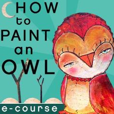 Owl Painting Workshop  How To Paint An Owl an by juliettecrane,  - kind of a smart way to do this!