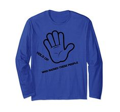 Unisex WHO RAISED THESE PEOPLE LONG SLEEVE SHIRT Small Ro... https://www.amazon.com/dp/B077KGL781/ref=cm_sw_r_pi_dp_U_x_sK0jAb40N31W9