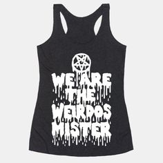 """Show some love for your favorite 90's witchcraft movie with this shirt! Perfect for Halloween! This spooky shirt features the classic quote in gross slime writing """"we are the weirdos mister"""" from... 