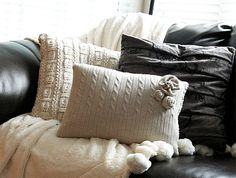 Don't toss out your old sweaters or jerseys. If you can't donate them to someone in need, turn them into decorative cushion covers to add a warm texture to your winter living room or bedroom. http://www.home-dzine.co.za/crafts/craft-sweaterrose.htm