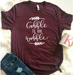 Etsy Gobble Till You Wobble, Thankful Shirt, Thanksgiving tshirt, Funny Thanksgiving Shirt, Thankful Shir - ShopStyle Tees Funny Thanksgiving Shirts, Family Thanksgiving, Autumn T Shirts, Vinyl Shirts, Diy Shirt, Shirt Shop, Christmas Shirts, Christmas Vinyl, Cute Shirts