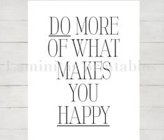 Do more of what makes you happy - laminas - laminas decorativas - posters - cuadros - imprimibles - decoracion - wall art