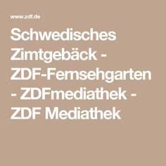 Schwedisches Zimtgebäck - ZDF-Fernsehgarten - ZDFmediathek - ZDF Mediathek